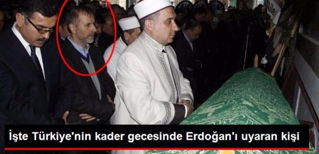 İşte Cumhurbaşkanı Erdoğan'a Darbe Girişimi Haberini Veren Eniştesi