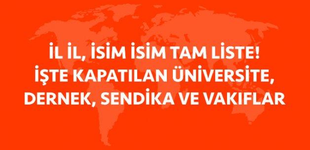 İşte FETÖ'yle Bağlantılı Kapatılan Üniversite, Dernek ve Sendikalar!