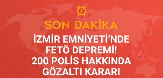 İzmir Emniyet Müdürlüğü'nde FETÖ Depremi! 200 Polis Hakkında Gözaltı Kararı
