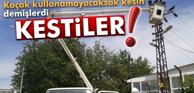 'Kaçak kullanamayacaksak kesin' demişlerdi: Kestiler!