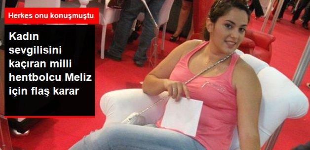 Kadın Sevgilisini Kaçıran Milli Hentbolcu Meliz, Serbest Bırakıldı