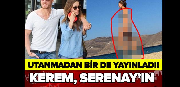 KEREM, SERENAY'IN ÇIPLAK FOTOĞRAFINI ÇEKTİ, UTANMADAN BİR DE YAYINLADI!