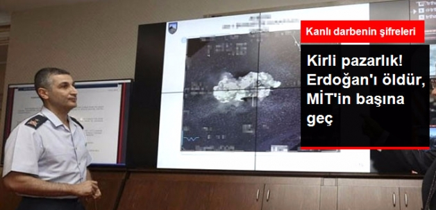 Kirli Pazarlık! Erdoğan'ı Öldür MİT'in Başına Geç