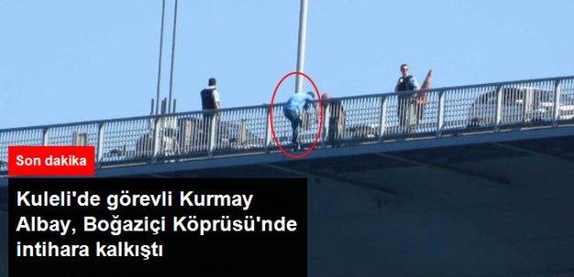 Kuleli'de Görevli Kurmay Albay, Boğaz Köprüsü'nde İntihara Kalkıştı