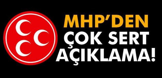 MHP'den çok sert açıklama!