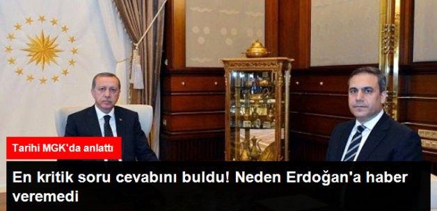 MİT Müsteşarı Hakan Fidan, Teyit Alamadığı İçin Erdoğan'a Haber Verememiş