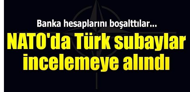 NATO'da Türk subaylar incelemeye alındı