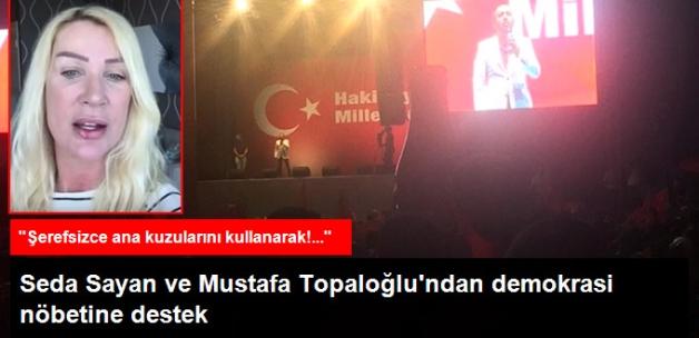 """Seda Sayan ve Mustafa Topaloğlu'ndan """"Milli İrade Nöbeti""""ne Destek"""