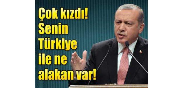 """""""Senin Türkiye ile ne alakan var"""""""