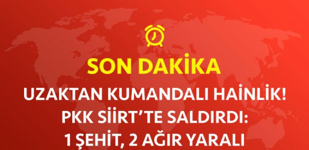 Siirt'te PKK Bombası: 1 Korucu Şehit, 2 Korucu Yaralı