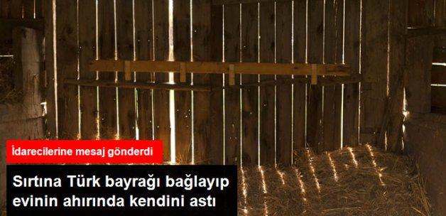 Sırtına Türk Bayrağı Bağlayıp İntihar Etti