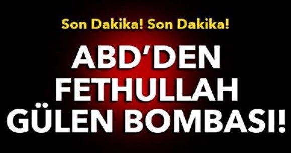 Son Dakika! Son Dakika! ABD'den Fethullah Gülen bombası!