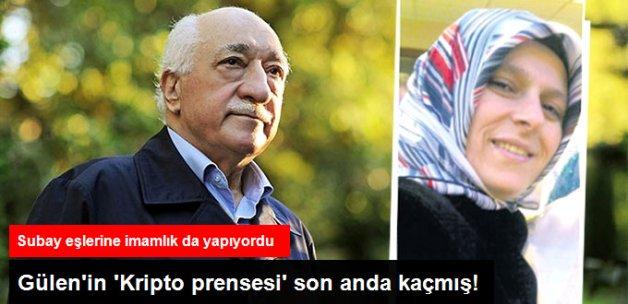 Subay Eşlerine İmamlık da Yapan Gülen'in 'Kripto Prensesi' Son Anda Kaçmış!