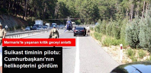Suikast Timinin Pilotu: Cumhurbaşkanı'nın Helikopterini Gördüm, Kimseye Söylemedim
