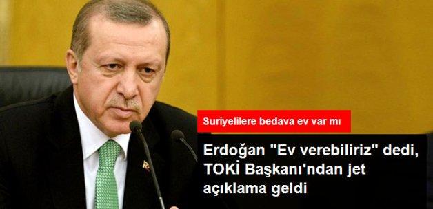 TOKİ Başkanı: Suriyelilere ...