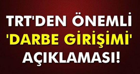 TRT'den önemli 'darbe girişimi' açıklaması!