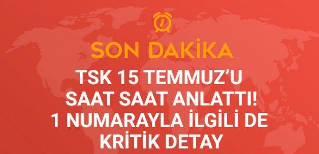 TSK, 15 Temmuz Gecesi Yaşananları Anlattı: En Ağır Şekilde Cezalandırılacaklar