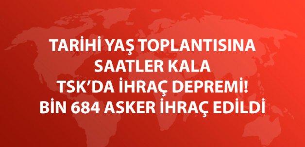 TSK'da İhraç Depremi: Bin 684 Asker İhraç Edildi