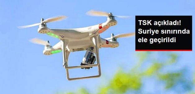 TSK, Suriye Sınırında 'Drone' Ele Geçirildiğini Açıkladı