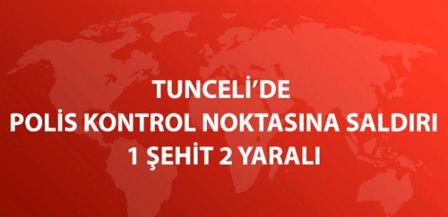 Tunceli'de Polis Noktasında Saldırı: 1 Şehit 2 Yaralı