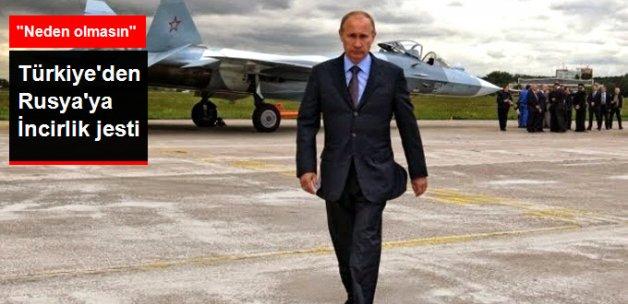 Türkiye'den Rusya'ya İncirlik Jesti: Neden İşbirliği Yapmayalım