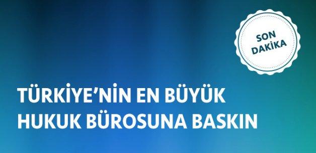 Türkiye'nin En Büyük Avukatlık Bürosuna FETÖ Baskını