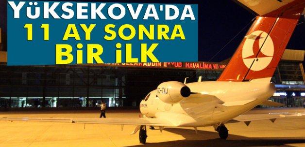 Yüksekova'ya 11 ay sonra ilk uçak