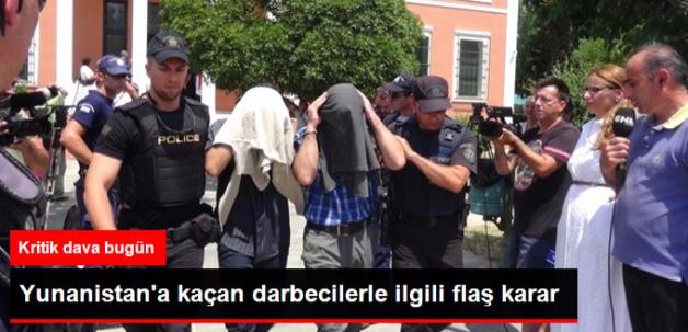 Yunanistan'a Kaçan Darbeciler Başka Bölgeye Nakledildi