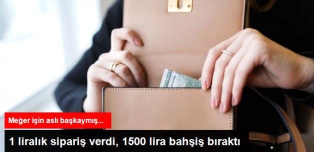 1 Liralık Sipariş Verdi, Bin 500 Lira Bahşiş Verdi