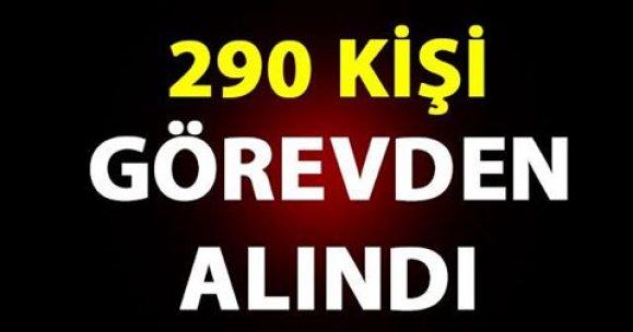 290 KİŞİ GÖREVDEN ALINDI