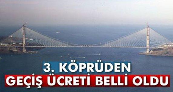 3. Köprüden geçiş ücreti belli oldu...