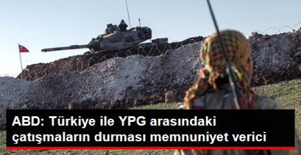 ABD: Türkiye ile YPG Arasındaki Çatışmaların Durması Memnuniyet Verici