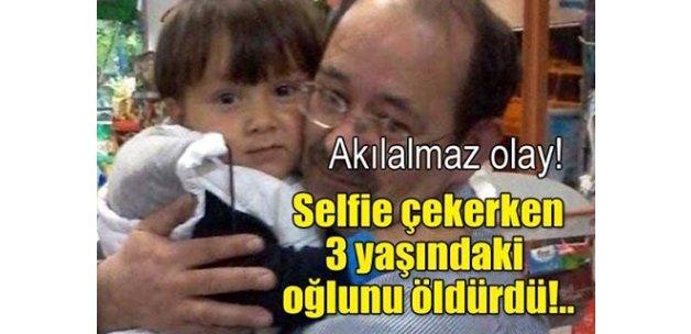 Akıl almaz olay... Selfie çekerken 3 yaşındaki oğlunu öldürdü!