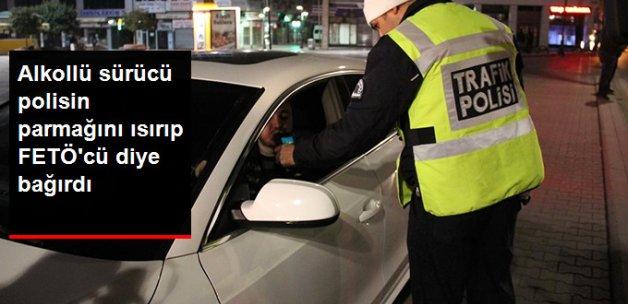 """Alkollü Sürücü Yakalanınca Polisin Parmağını Isırarak """"FETÖ'cüsünüz"""" Dedi"""