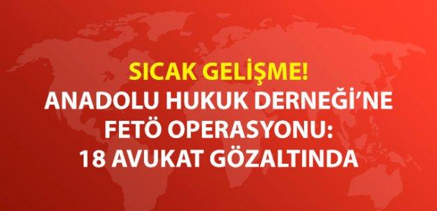 Anadolu Hukuk Derneği'ne FETÖ Operasyonu: 18 Avukat Gözaltında
