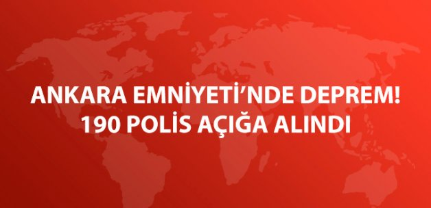 Ankara Emniyeti'nde ByLock Depremi! 190 Polis Açığa Alındı