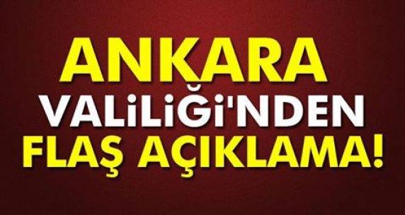 Ankara Valiliği'nden flaş açıklama!