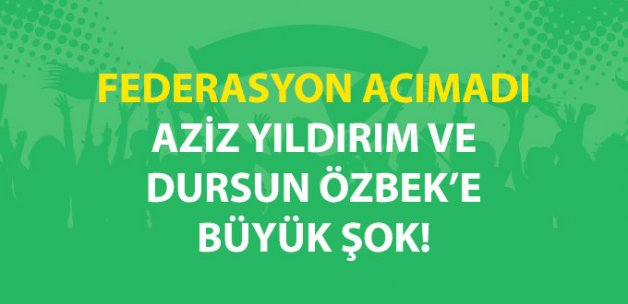 Aziz Yıldırım ve Dursun Özbek, PFDK'ya Sevk Edildi