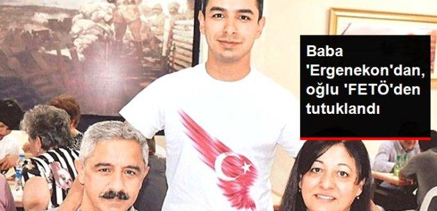 Baba Ergenekon'dan Oğlu FETÖ'den Tutuklandı