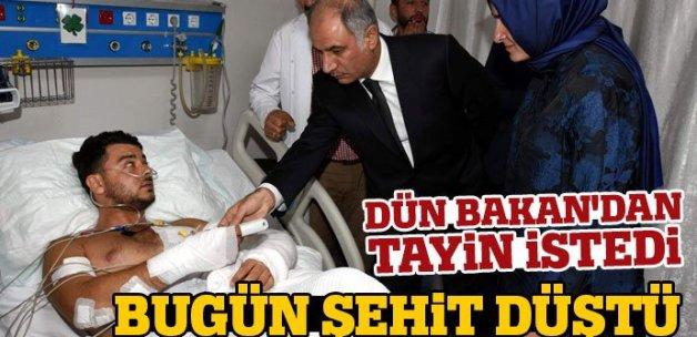 Bakan Ala'dan tayin isteyen yaralı polis şehit oldu