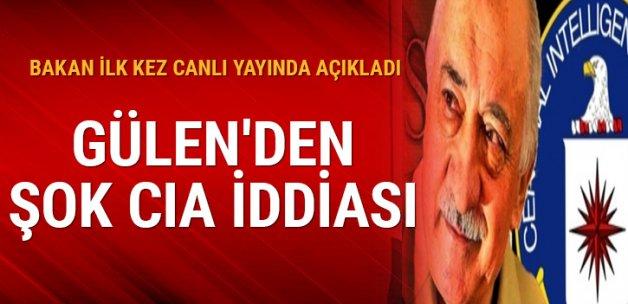 Bakan ilk kez canlı yayında açıkladı: Gülen'den şok CIA iddiası