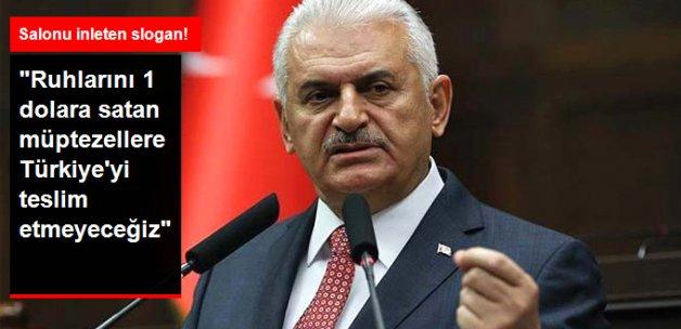 Başbakan Yıldırım: Ruhlarını 1 Dolara Satanlara Türkiye'yi Teslim Etmeyeceğiz