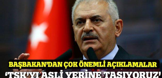 Başbakan Yıldırım: 'TSK'yı asli yerine taşıyoruz'