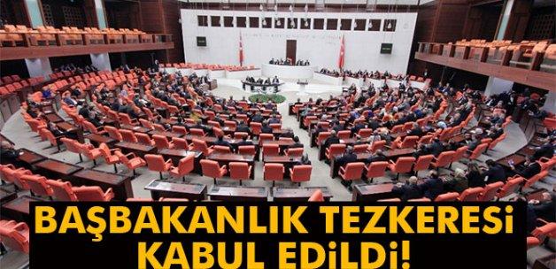Başbakanlık tezkeresi kabul edildi