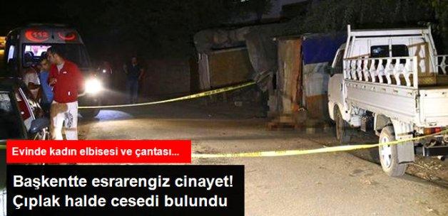 Başkentte Sokak Ortasında Cinayet! Çıplak Halde Bulundu