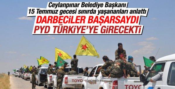 Belediye Başkanı: PYD 15 Temmuz'da Türkiye'ye girecekti