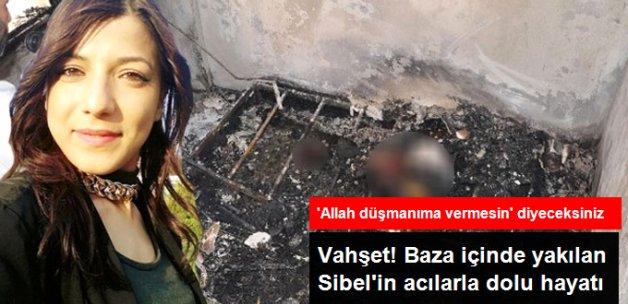 Bıçaklanıp Ardından Baza İçinde Yakılan Genç Kadının Hayatı Acılarla Dolu Çıktı