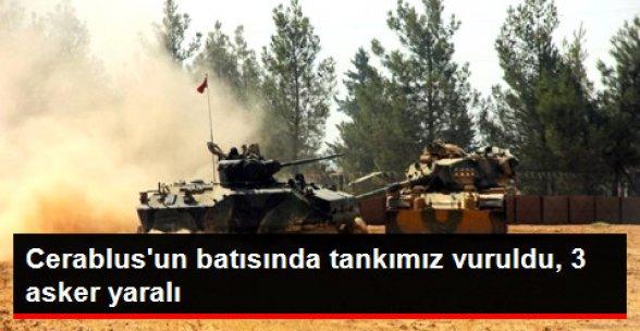 Cerablus'un Batısında 1 Tankımız Vuruldu, 3 Asker Yaralı