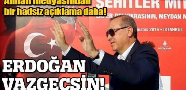 Çıldırdılar: Erdoğan vazgeçsin