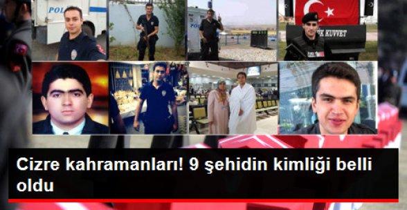 Cizre'de Şehit Olan 11 Polisten 9'unun İsimleri Belli Oldu